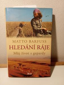"""Kniha - Hledání ráje """"Můj život s gepardy"""" od Matto Barfuss"""