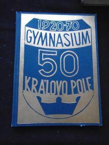 Kniha - Gymnasium Králova Pole v letech 1920-1970/105 str... (11878)