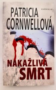 -- P.CORNWELLOVÁ - NAKAŽLIVÁ SMRT - 1997 --
