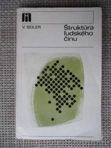 Seiler V. - Štruktúra ľudského činu (1. vydání)