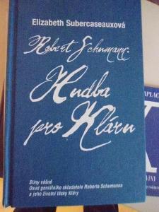 E. Subercaseaux Robert Schumann: Hudba pro Kláru Stíny vášně 2015