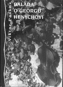 Balada o Georgu Henychovi - Viktor Paskov - 1997
