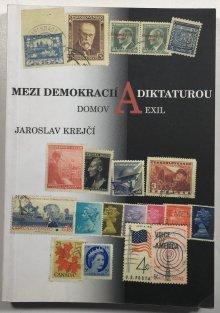 Jaroslav Krejčí: Mezi demokracií a diktaturou. Domov a exil