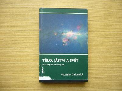 Vladislav Chlumský - Tělo, jáství a svět | 2009 -n