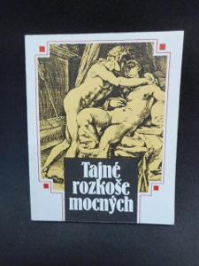 KNIHA TAJNÉ ROZKOŠE MOCNÝCH J. LEDEN 1992