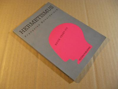Bonardelová Francoise HERMETISMUS 1995