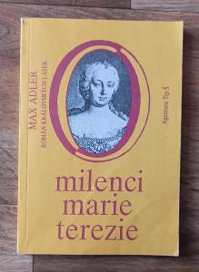 Kniha: Max Adler - Milenci Marie Terezie, Román královských lásek
