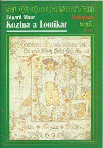 Slovo k historii 20 - Eduard Maur: Kozina a Lomikar
