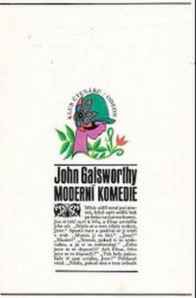 JOHN GALSWORTHY - Moderní komedie
