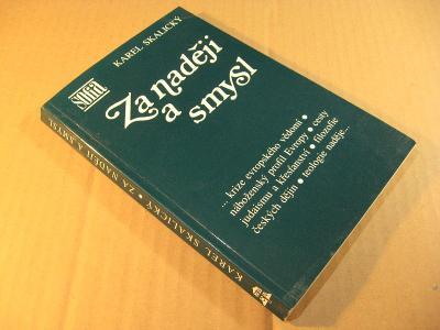 Skalický Karel ZA NADĚJI A SMYSL 1996