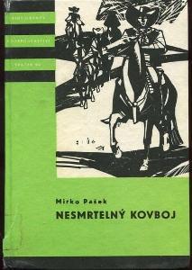 Nesmrtelný kovboj - Mirko Pašek - 1966 - KOD