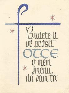 Budete-li oč prosit OTCE v mém jménu, dá vám to, katolická 4-2419+