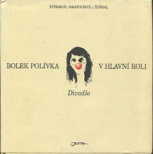 Bolek Polivka - V hlavni roli divadlo