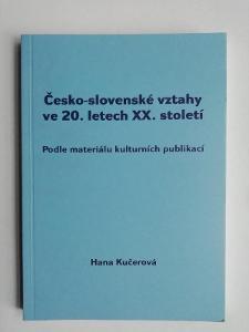 Česko-slovenské vztahy ve 20. letech XX. století - hana Kučerová
