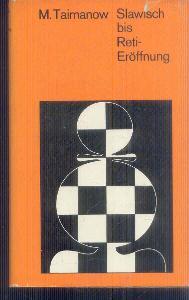 M.TAIMANOW - SLAWISCH BIS RETI-EROFFNUNG