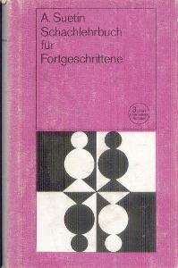ALEKSEI SUETIN - SCHACHLEHRBUCH FUR FORTGESCHRITTENE