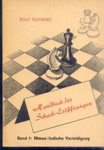 ROLF SCHWARZ . HANDBUCH DER SCHACH-EROFFNUNGEN   BAND 7