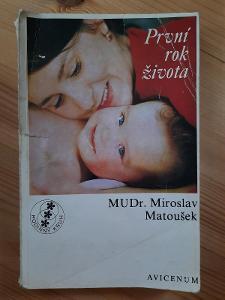 První rok života Mudr. Miroslav Matoušek