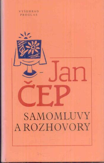 JAN ČEP - SAMOMLUVY A ROZHOVORY  - Knihy
