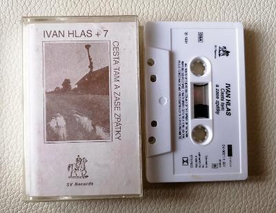 IVAN HLAS + 7 – Cesta Tam A Zase Zpátky - 1 PRESS 1991