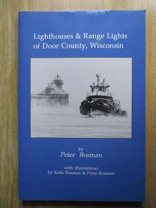 Bosman Peter -  Lighthouses & Range Lights of Door County, Wisconsin