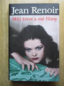 Renoir Jean - Můj život a mé filmy (1. vydání)