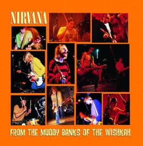 CD - NIRVANA - From The Muddy Banks Of The Wishkah