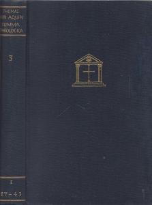 Thomas von Aquin - Summa Theologica Band 3. (I 27-43) Gott der Dreiei