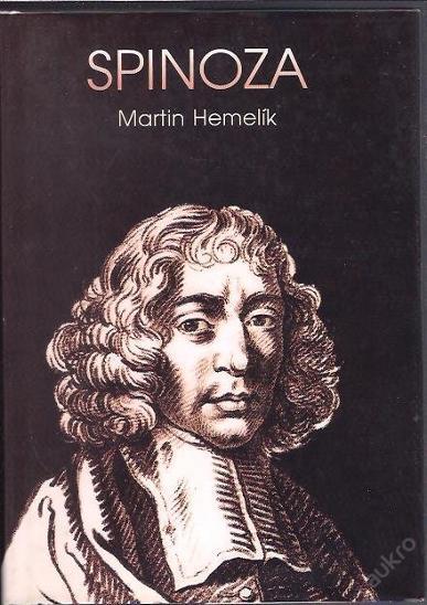 Spinoza - život filozofa / Martin Hemelík