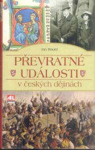 JAN BAUER - PŘEVRATNÉ UDÁLOSTI V ČESKÝCH DĚJINÁCH