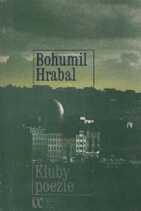 Bohumil Hrabal - Kluby poezie