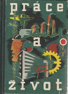 D. Dvořák, O. Bartl, Ed. Čech, F. Šedivý a kol.: Práce a život, 1936