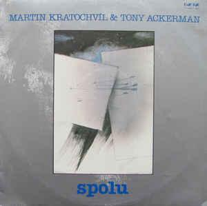 Martin Kratochvíl & Tony Ackerman – Spolu Label: Bonton – 71 0008 NM