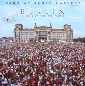 Barclay James Harvest – Berlin - A Concert For The People Label:  Vg+