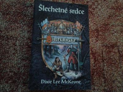 DIXIE LEE McKEONE: ŠLECHETNÉ SRDCE - JAKO NOVÁ