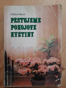 Pěstujeme pokojové květiny Oldřich Bureš