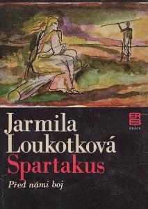 Jarmila Loukotková - Spartakus I. (Před námi boj)