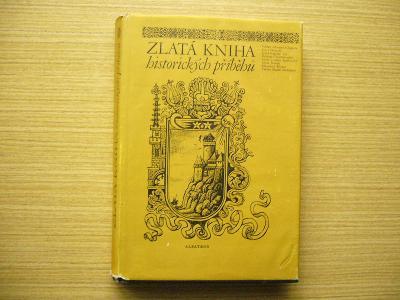 Jan Petr Velkoborský (ed.) - Zlatá kniha historických příběhů | 1975 n