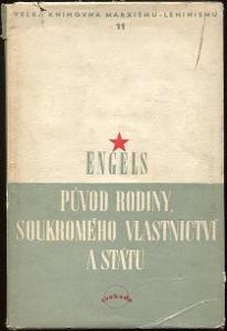 Původ rodiny, soukromého vlastnictví a státu - Friedrich Engels - 1949