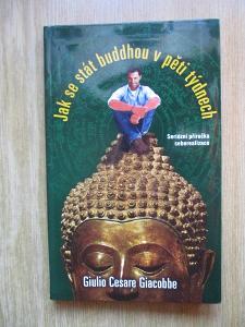 Giacobbe Giulio Cesare -Jak se stát buddhou v pěti týdnech (1. vydání)