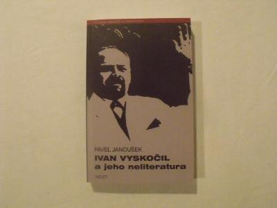 Pavel Janoušek - Ivan Vyskočil a jeho neliteratura