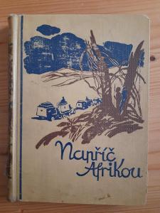 Napříč Afrikou G.-M. Haardt a L. Audouin-Dubreuil
