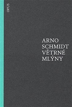 Arno Schmidt: Větrné mlýny