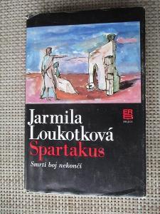 Loukotková Jarmila - Spartakus. Díl 2.  Smrtí boj nekončí