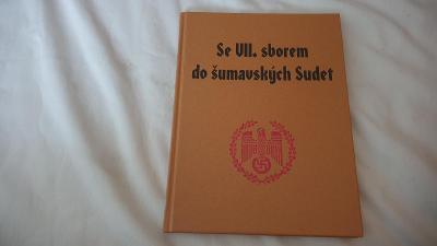 Se VII.sborem do šumavských Sudet-wehrmacht-Protektorát ČaM