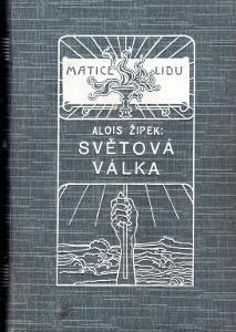 Kniha Alois Žípek: Světová válka (1923) podrobné