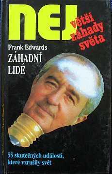 Největší záhady světa - Frank Edwards:  Záhadní lidé