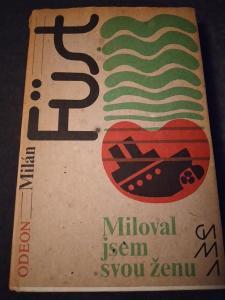 Miloval jsem svou ženu - Milán Fust