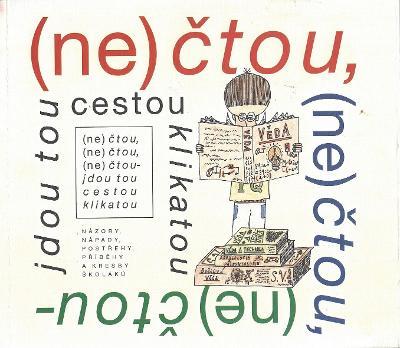 Markvart Ivo - (NE)ČTOU; (NE)ČTOU; (NE)ČTOU - JDOU TOU CESTOU KLIKATOU