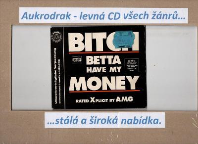 CDM/Bitch-Betta Have My Money